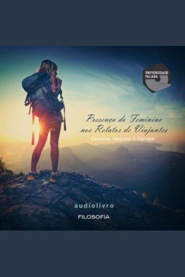 Presença do Feminino nos Relatos de Viajantes: Caminha Vespúcio e Carvajal - cover
