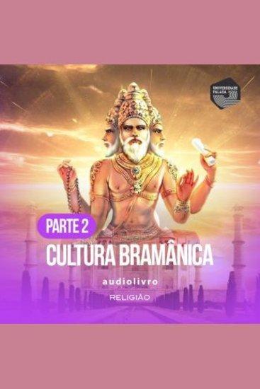 Parte 3 - Cultura Bramânica - cover
