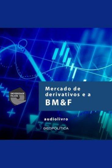 Mercado de Derivativos e a Bm&F - cover