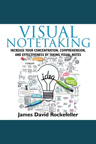Visual Notetaking - Increase your Concentration Comprehension and Effectiveness by Taking Visual Notes - cover