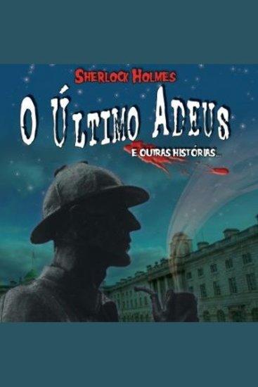O Último Adeus e outras Histórias de Sherlock Holmes - cover