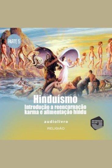 Parte 5 - Introdução a Reencarnação Karma e Alimentação Hindu - cover