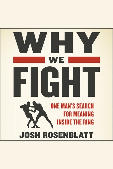 Why We Fight - One Man's Search for Meaning Inside the Ring - cover