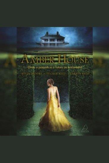 Amber House: Onde o Passado e o Futuro se Encontram V 1 - cover