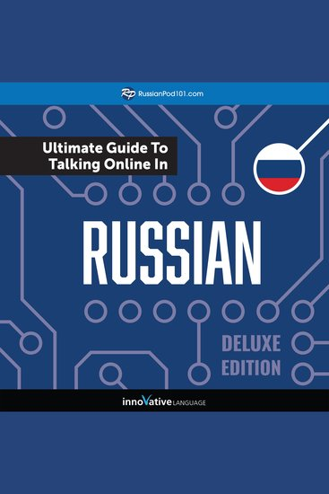 Learn Russian: The Ultimate Guide to Talking Online in Russian (Deluxe Edition) - cover