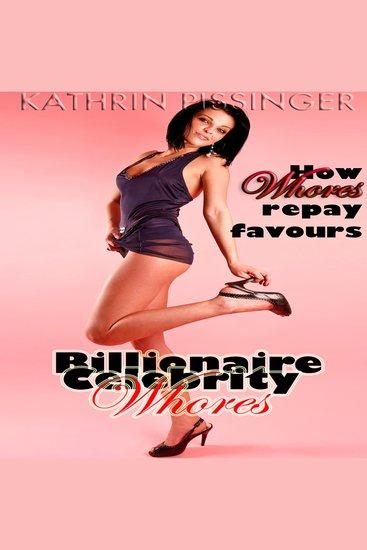 How Whores Repay Favours - Billionaire Celebrity Whores - cover