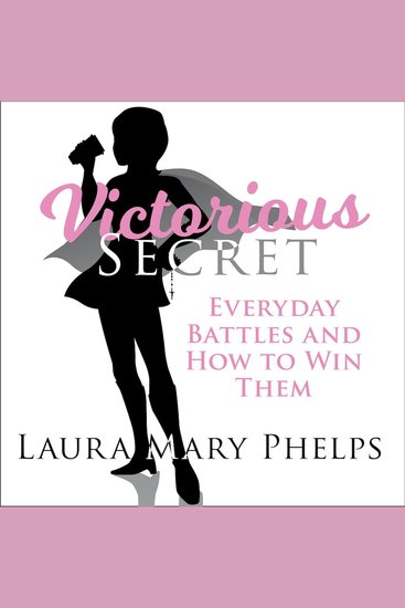 Victorious Secret - Everyday Battles and How To Win Them - cover