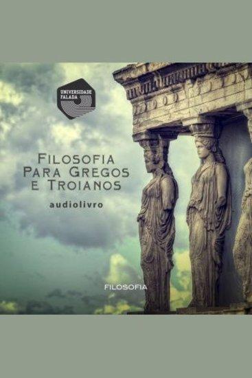Filosofia para Gregos e Troianos - cover
