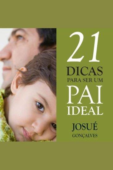 21 Dicas para ser Um Pai Ideal - cover