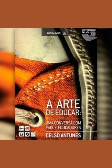 Arte de Educar A: Uma Conversa com Pais e Educadores - cover