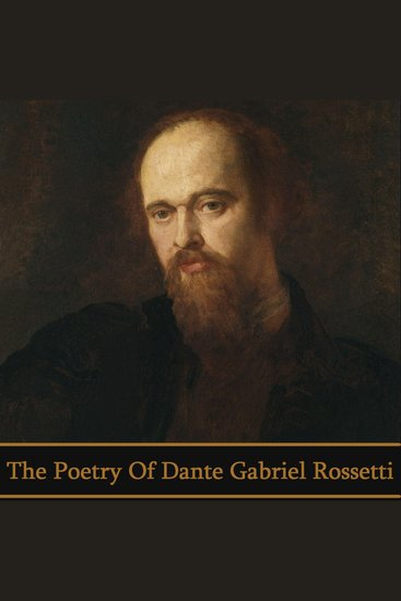 The Poetry of Dante Gabriel Rossetti - cover