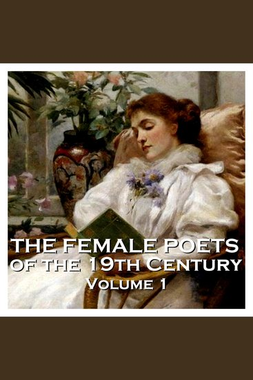 Female Poets of the Nineteenth Century The - Volume 1 - cover
