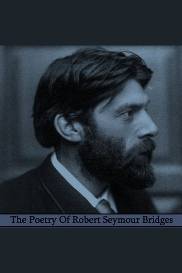 The Poetry of Robert Seymour Bridges - cover