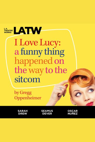 I Love Lucy - A Funny Thing Happened on the Way to the Sitcom - cover