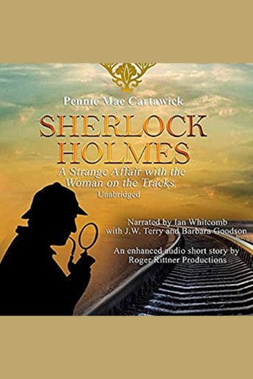 Sherlock Holmes: A Strange Affair with the Woman on the Tracks - cover