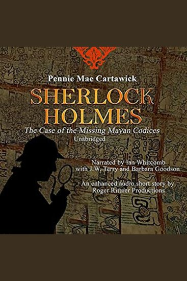 Sherlock Holmes: The Case of the Missing Mayan Codices - A Short Mystery - cover