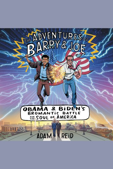The Adventures of Barry & Joe - Obama and Biden's Bromantic Battle for the Soul of America - cover