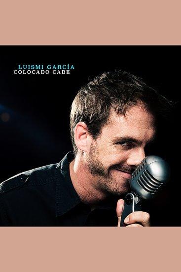 Luisimi García: Colocado Cabe - cover