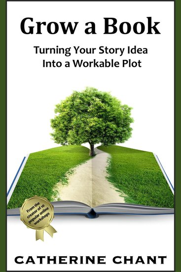 Grow a Book - Turning Your Story Idea Into a Workable Plot - cover