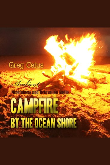 Campfire By The Ocean Shore - Mindfulness and Relaxation Audio - cover