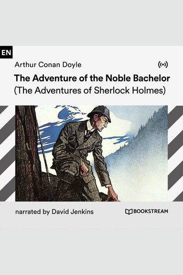 The Adventure of the Noble Bachelor - The Adventures of Sherlock Holmes - cover