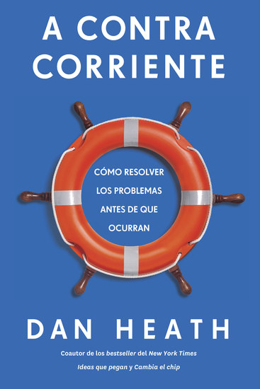 A contracorriente - Cómo resolver los problemas antes de que ocurran - cover