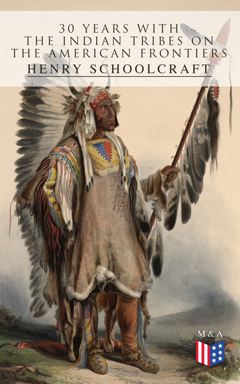 30 Years with the Indian Tribes on the American Frontiers - cover