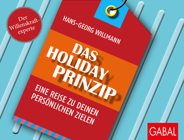 Das Holiday-Prinzip - Eine Reise zu deinen persönlichen Zielen - cover