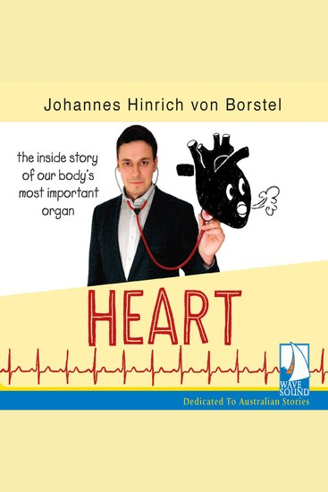 Heart: The Inside Story of Our Body's Most Important Organ - cover