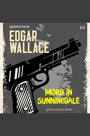 Edgar Wallace und der Fall: Mord in Sunningdale - Edgar Wallace Reihe 4 - cover