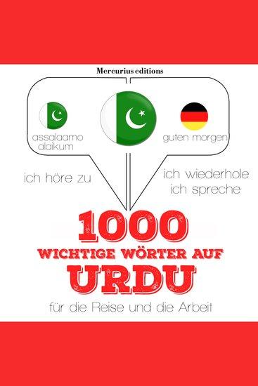 1000 wichtige Wörter auf Urdu für die Reise und die Arbeit - cover