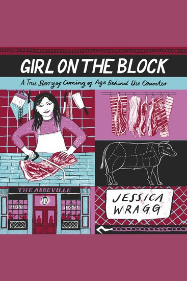 Girl on the Block - A True Story of Coming of Age Behind the Counter - cover