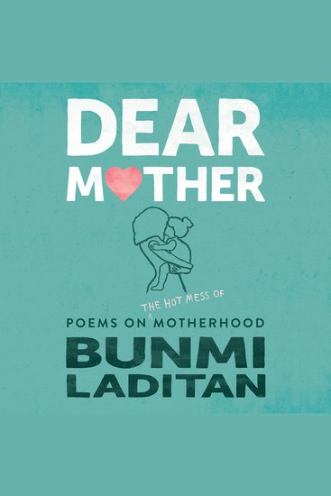 Dear Mother - Poems on the Hot Mess of Motherhood - cover