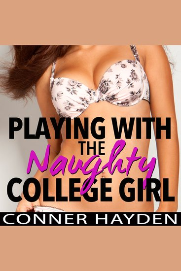 Playing with the Naughty College Girl - cover