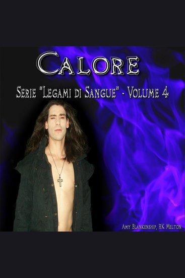 Calore - Legami di Sangue - Volume 4 - cover