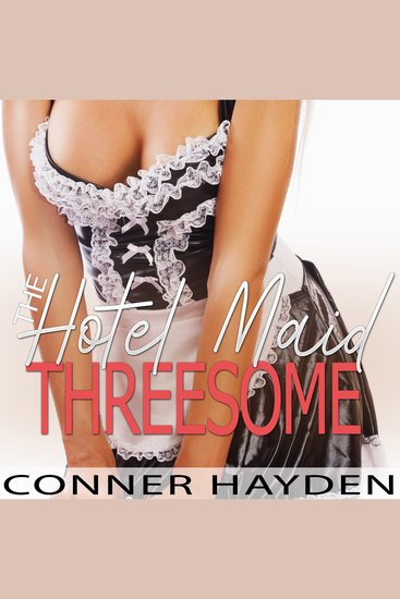 The Hotel Maid threesome - cover
