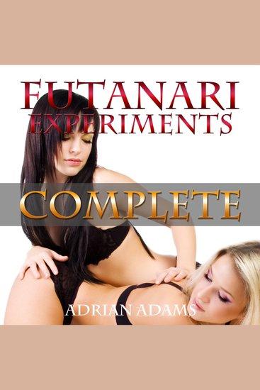 Futanari Experiments: Complete (futa on futa futa on female) - cover