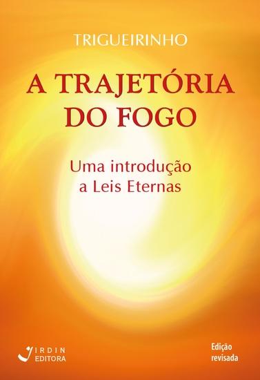 A Trajetória do Fogo - Uma introdução a Leis Eternas - cover