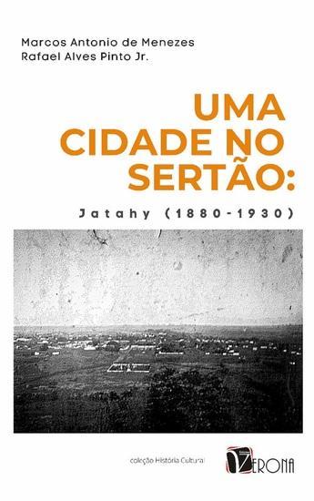 Uma Cidade no Sertão - Jatahy (1880-1930) - cover
