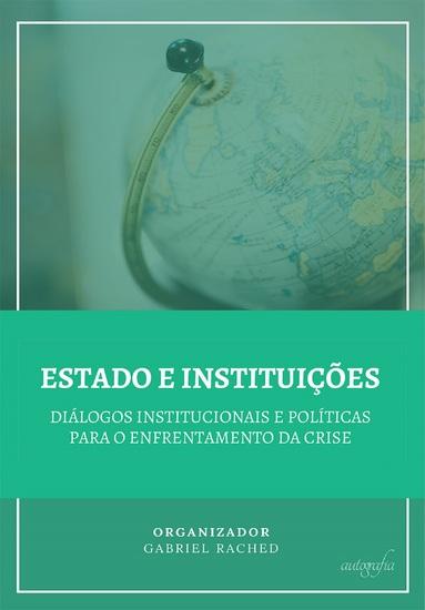 Estado e instituições: diálogos institucionais e políticas para o enfrentamento da crise - cover
