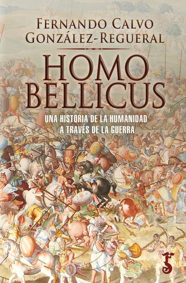 Homo bellicus - Una historia de la humanidad a través de la guerra - cover