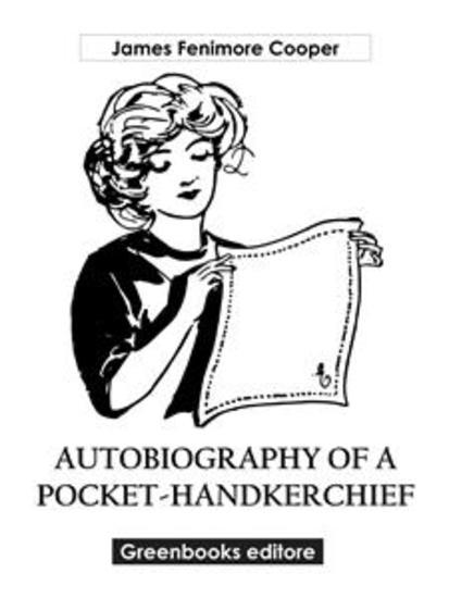Autobiography of a Pocket-Handkerchief - cover