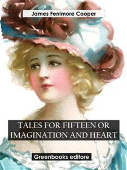 Tales for Fifteen Or Imagination and Heart - cover
