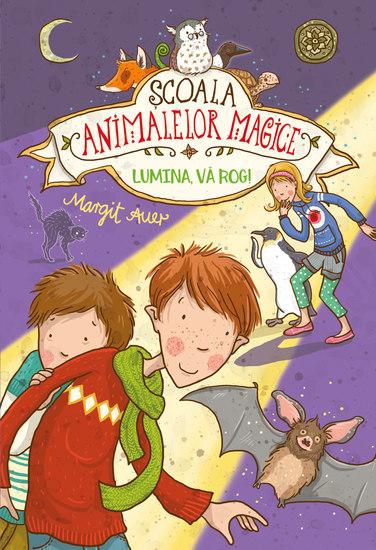 Scoala animalelor magice - Lumina va rog - vol 3 - cover