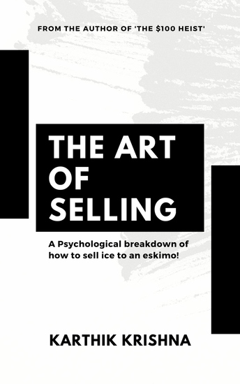 The Art of Selling - A Psychological breakdown of how to sell ice to an eskimo! - cover