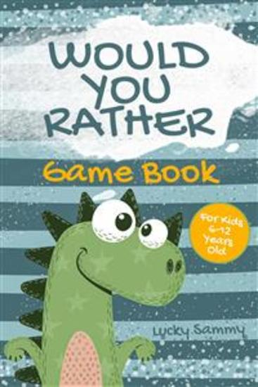 Would You Rather Game Book For Kids 6-12 Years Old - Crazy Jokes and Creative Scenarios for Kids and Family - cover