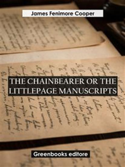 The Chainbearer; or The Littlepage Manuscripts - cover