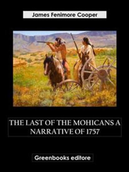 The Last of the Mohicans A Narrative of 1757 - cover