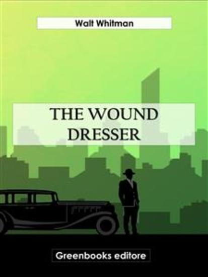 The Wound Dresser - cover