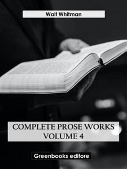 Complete Prose Works – Volume 4 - cover